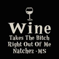 Wine Takes Out The Bitch